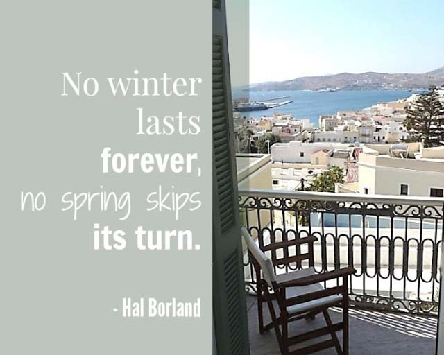 No winter lasts forever, no spring skips its turn Hal Borland said. This quote is posted on the left of an image of Hermoupolis in Syros from a house with a sea view on a sunny day.