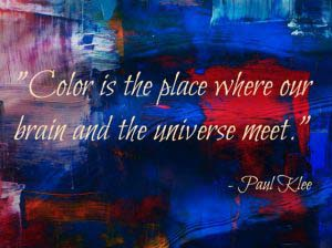 Color is the place where our brain and the universe meet. Quote by Paul Klee on a colorful background.