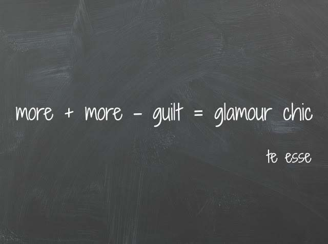more plus more minus guilt equals glamour the blackboard sign reads. Image by Velvet