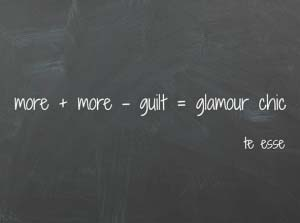 """blackboard sign """"more+more - guilt = glamour chic"""" by te esse"""
