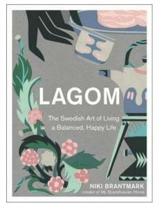 Book cover of LAGOM, the Swedish Art of Living a Balanced, Happy Life by Niki Brantmark
