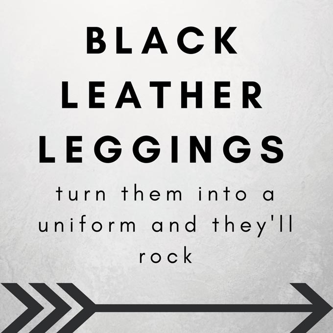 "a graphic sign that reads ""black leather leggings turn them into a uniform and they'll rock."""