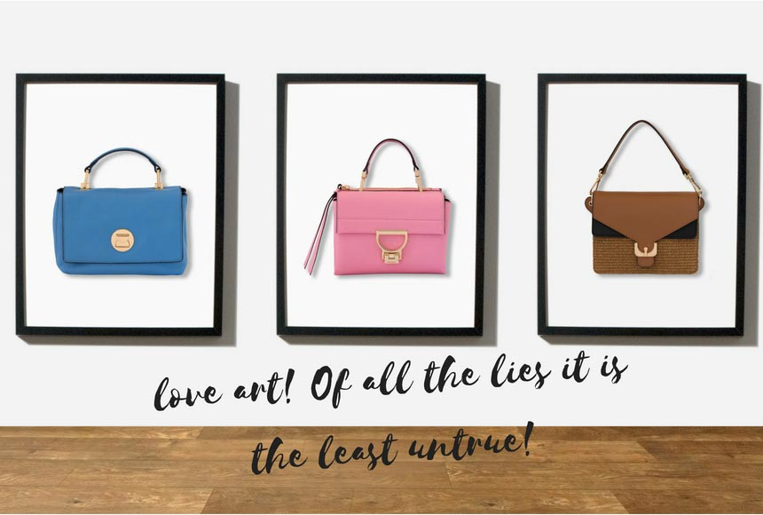 Three framed art images of the Liya, Arlettis and Ambrine handbags as in an art gallery. The saying under reads Love art! Of all the lies it is the least untrue. Image by Antonis Drakakis.