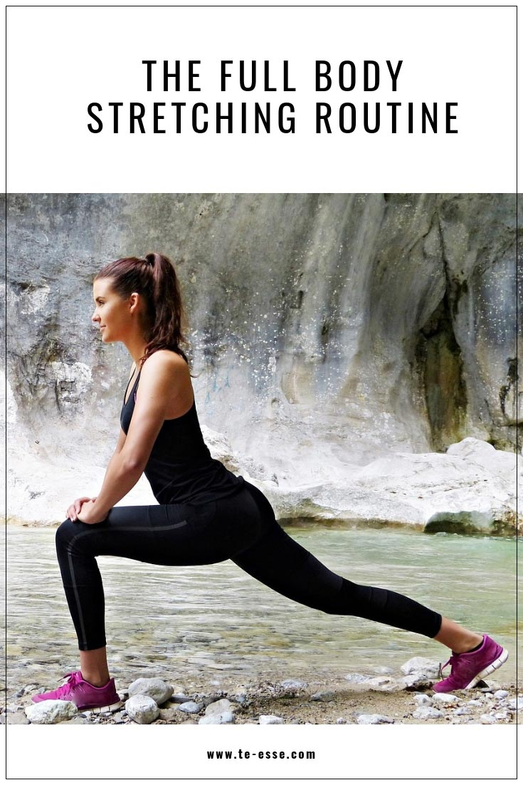 An pin graphic titled as The Full Body Stretching Routine with an image of a young woman stretching somewhere outdoors.