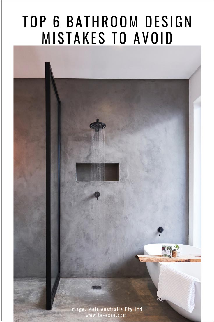A pin graphic about the top 6 bathroom design mistakes that you need to avoid with an image from Meir Australia Pty Ltd. of a grey microcement walk in shower.